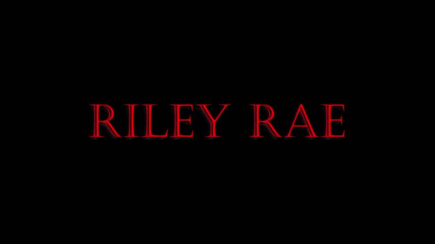 Riley Rae'd vid
